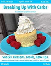 Breaking Up With Carbs: the cookbook for people who can't cook