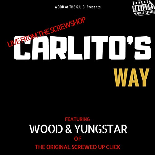 Carlito's Way (Live From the Screwshop) [Explicit] by Wood