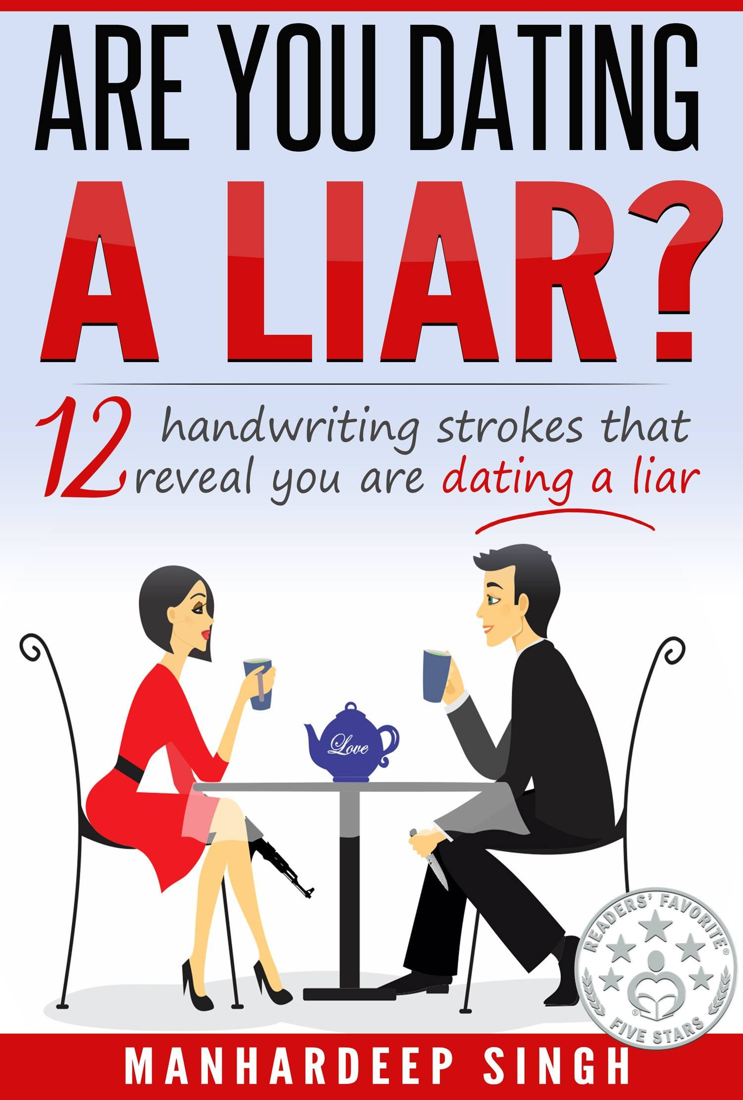Image OfAre You Dating A Liar?: 12 Handwriting Strokes That Reveal You Are Dating A Liar (Handwriting Expert Book 2)