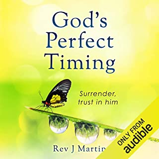 God's Perfect Timing: Surrender, Trust in Him