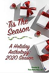 Tis The Season: A Holiday Anthology: 2020 Season (Texas Sisters Press - Holiday Anthology Book 1) Kindle Edition