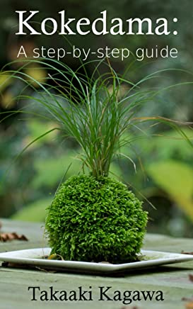 Kokedama: A step-by-step guide: Learn all about creating and maintaining kokedama style bonsai (English Edition)