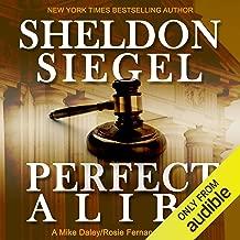 Perfect Alibi: Mike Daley/Rosie Fernandez, Book 7