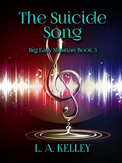The Suicide Song (Big Easy Shaman Book 3)