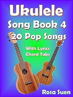 Ukulele Song Book 4 - 20  Popular Songs With Lyrics and Ukulele Chord Tabs: Ukulele Chords (Ukulele Songs 1) (English Edition)