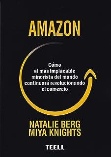 Amazon: Cómo el más implacable minorista del mundo continuará revolucionando el comercio