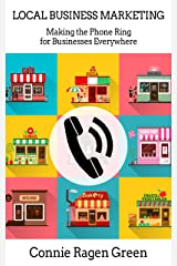 Local Business Marketing: Making the Phone Ring for Businesses Everywhere Kindle Edition
