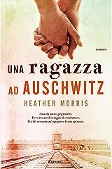 Una ragazza ad Auschwitz (Italian Edition) Kindle Edition