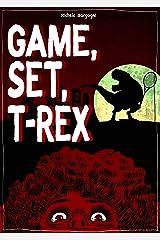Game, Set, T-REX Formato Kindle