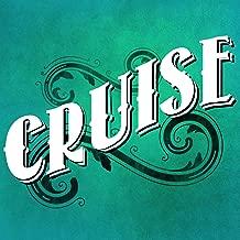 Cruise (Roll My Windows Down)