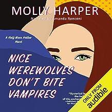 Nice Werewolves Don't Bite Vampires: Half-Moon Hollow, Book 16