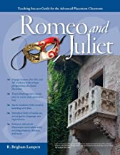 Advanced Placement Classroom: Romeo and Juliet (Teaching Success Guides for the Advanced Placement Classroom)