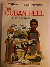The Cuban heel;: An antic debauch