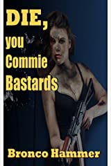 Die You Commie Bastards (SoCal Noir Detective Stories Book 5) Kindle Edition