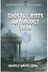 Ghostly Rites Anthology 2020: Plaisted Publishing House Presents Kindle Edition
