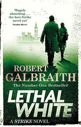 Lethal White: Cormoran Strike Book 4: Cormoran Strike Book 04