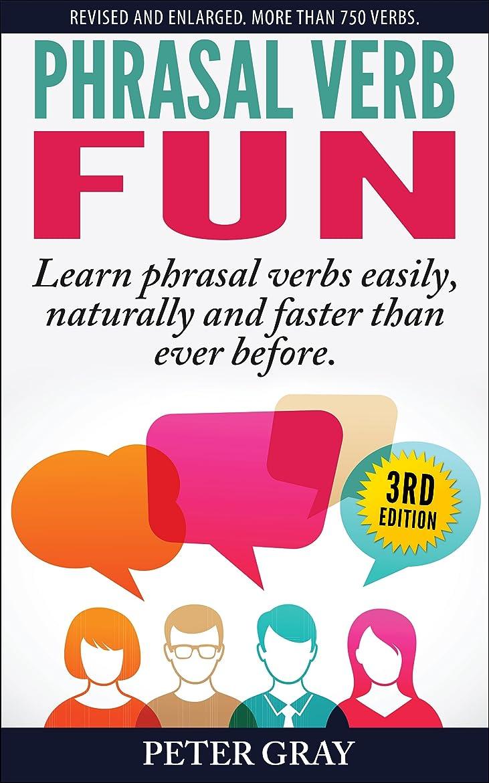 リーン注意読書をするPhrasal Verb Fun: Learn phrasal verbs easily, naturally and faster than ever before (English Edition)