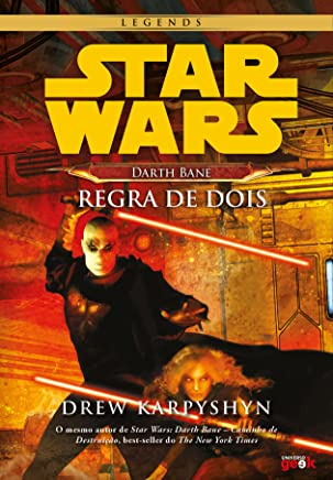 Star Wars. Darth Bane. Regra de Dois - Volume 1