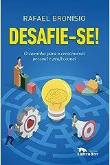 Desafie-se!: O caminho para o crescimento pessoal e profissional eBook Kindle