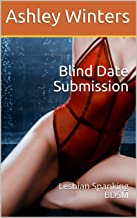 Blind Date Submission: Lesbian Spanking BDSM