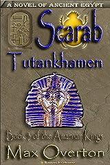 The Amarnan Kings, Book 3: Scarab - Tutankhamen (The Amarnan Kings, Ancient Egyptian Series) Kindle Edition