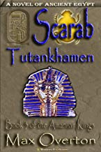 The Amarnan Kings, Book 3: Scarab - Tutankhamen (The Amarnan Kings, Ancient Egyptian Series)