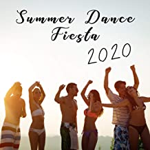 Summer Dance Fiesta 2020 - Compilation of the Best EDM Music Dedicated to Beach Parties, Ambient Lounge, Chill in Paradise, Cocktail Bar, Elevative Dance, Tropical House, Chillout, Relaxing in the Sun