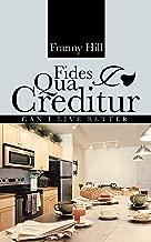 Fides Qua Creditur: Can I Live Better