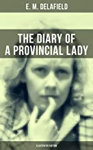 THE DIARY OF A PROVINCIAL LADY (Illustrated Edition): Humorous Classic