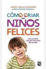 Cómo criar niños felices (Fuera de colección) (Spanish Edition) Kindle Edition