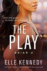 The Play (Briar U Book 3) Kindle Edition