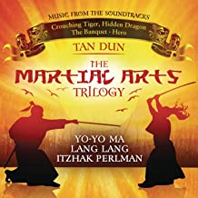 Martial Arts Trilogy: Crouching Tiger, Hidden Dragon, The Banquet & Hero Music from the Soundtracks
