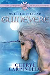 Guinevere: On the Eve of Legend: Tales & Legends (Guinevere Trilogy Book 1) Kindle Edition