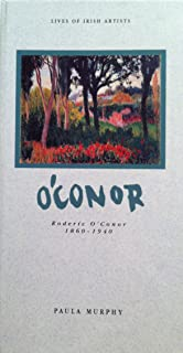 Roderic O'Conor, 1860-1940 (Lives of Irish Artists S.)