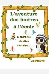 L'aventure des feutres à l'école: Le feutre rose et un hibou très curieux Format Kindle