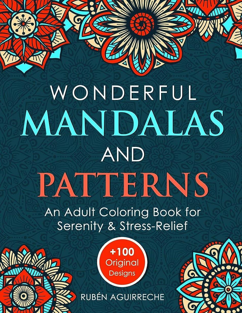 時制勘違いする安全性Wonderful Mandalas and Patterns: An Adult Coloring Book for Serenity & Stress-Relief (+100 Original Designs)