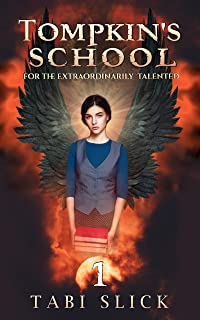 Tompkin's School: For The Extraordinarily Talented (Supernatural Trilogy Book 1)