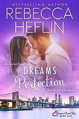 Dreams of Perfection (Dreams Come True Book 1) Kindle Edition