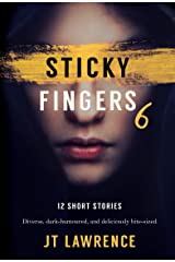 Sticky Fingers 6: 12 More Deliciously Twisted Short Stories (Sticky Fingers Collection) Kindle Edition