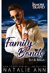 Family Bonds- Eli and Bella (Amore Island Book 6) Kindle Edition