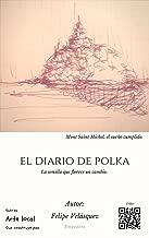 El diario de Polka: La flor siembra la semilla del cambio.  (01 nº 1) (Spanish Edition)