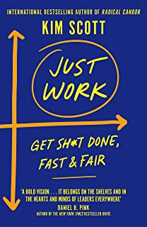 Just Work: Get Sh*t Done, Fast and Fair