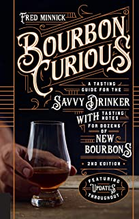 Bourbon Curious: A Tasting Guide for the Savvy Drinker with Tasting Notes for Dozens of New Bourbons English Edition