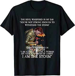 You are not strong enough to withstand THE STORM T-shirt