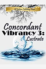 Concordant Vibrancy 3: Lustrate Kindle Edition