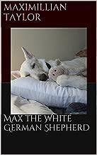 Max the White German Shepherd