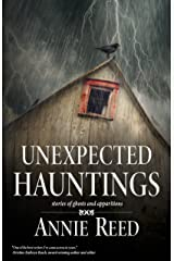 Unexpected Hauntings Kindle Edition