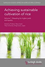 Achieving sustainable cultivation of rice Volume 1: Breeding for higher yield and quality (Burleigh Dodds Series in Agricu...