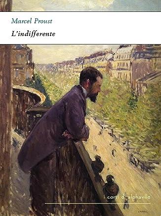 Lindifferente (I corti di Alphaville Vol. 26)