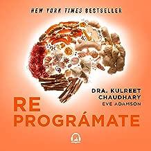 Reprográmate [Reprogrammer]: El (infalible) plan neuroayurvédico para perder peso y desintoxicarte [The (Infallible) Neuro-Ayurvedic Plan to Lose Weight and Detoxify]